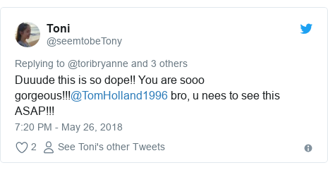 Twitter post by @seemtobeTony: Duuude this is so dope!! You are sooo gorgeous!!!@TomHolland1996 bro, u nees to see this ASAP!!!