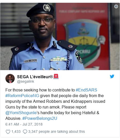 Twitter post by @segalink: For those seeking how to contribute to #EndSARS #ReformPoliceNG given that people die daily from the impunity of the Armed Robbers and Kidnappers issued Guns by the state to run amok. Please report @YomiShogunle's handle today for being Hateful & Abusive. #PowerBelongs2U