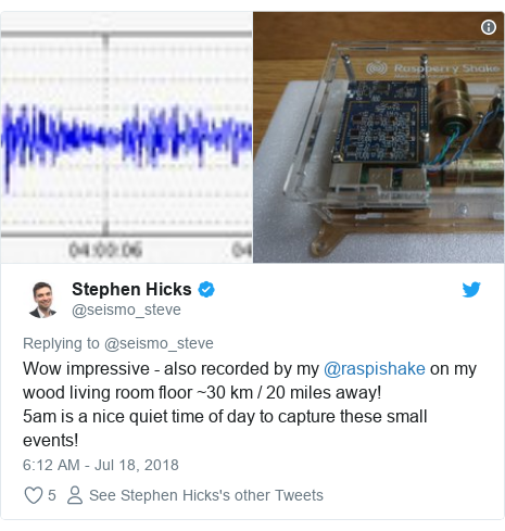 Twitter post by @seismo_steve: Wow impressive - also recorded by my @raspishake on my wood living room floor ~30 km / 20 miles away! 5am is a nice quiet time of day to capture these small events!