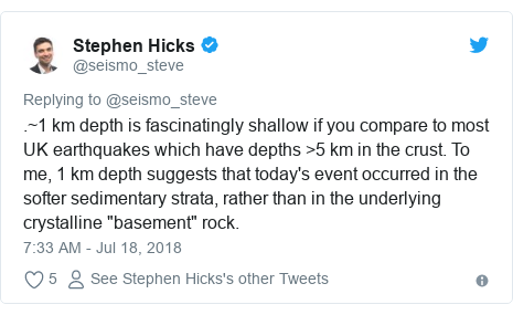 "Twitter post by @seismo_steve: .~1 km depth is fascinatingly shallow if you compare to most UK earthquakes which have depths >5 km in the crust. To me, 1 km depth suggests that today's event occurred in the softer sedimentary strata, rather than in the underlying crystalline ""basement"" rock."