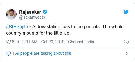 Twitter post by @sekartweets: #RIPSujith - A devastating loss to the parents. The whole country mourns for the little kid.