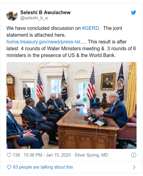 Twitter post by @seleshi_b_a: We have concluded discussion on #GERD.  The joint statement is attached here.  …. This result is after latest  4 rounds of Water Ministers meeting &  3 rounds of 6 ministers in the presence of US & the World Bank.