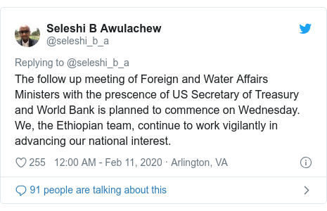 Twitter post by @seleshi_b_a: The follow up meeting of Foreign and Water Affairs Ministers with the prescence of US Secretary of Treasury and World Bank is planned to commence on Wednesday. We, the Ethiopian team, continue to work vigilantly in advancing our national interest.