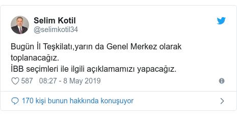 @selimkotil34 tarafından yapılan Twitter paylaşımı: Bugün İl Teşkilatı,yarın da Genel Merkez olarak toplanacağız.İBB seçimleri ile ilgili açıklamamızı yapacağız.