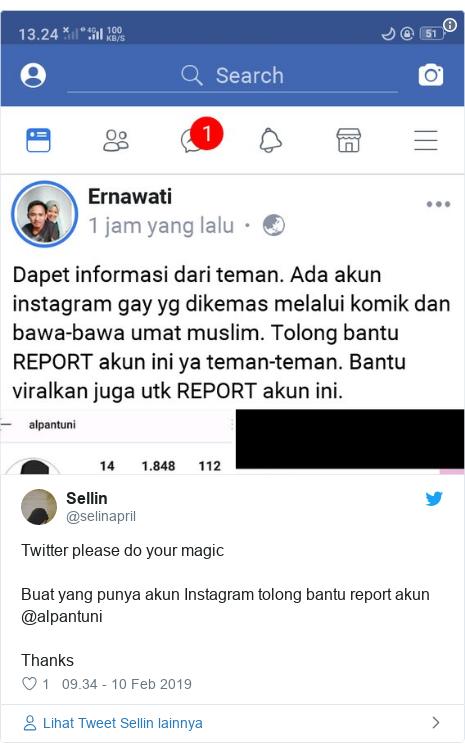 Twitter pesan oleh @selinapril: Twitter please do your magicBuat yang punya akun Instagram tolong bantu report akun @alpantuniThanks