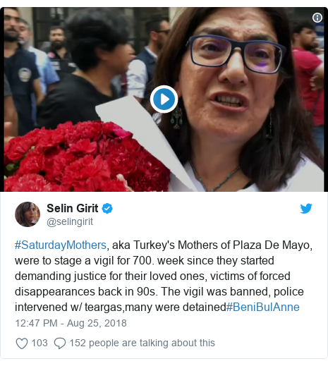 Twitter post by @selingirit: #SaturdayMothers, aka Turkey's Mothers of Plaza De Mayo, were to stage a vigil for 700. week since they started demanding justice for their loved ones, victims of forced disappearances back in 90s. The vigil was banned, police intervened w/ teargas,many were detained#BeniBulAnne