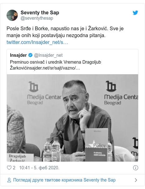 Twitter post by @seventythesap: Posle Srđe i Borke, napustio nas je i Žarković. Sve je manje onih koji postavljaju nezgodna pitanja.
