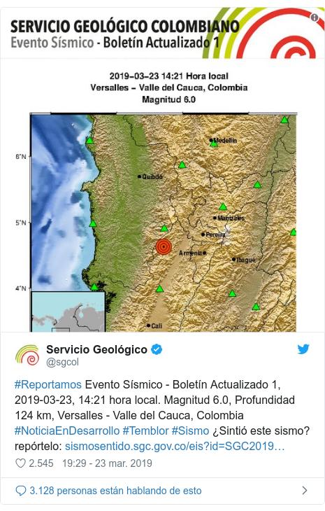 Publicación de Twitter por @sgcol: #Reportamos Evento Sísmico - Boletín Actualizado 1, 2019-03-23, 14 21 hora local. Magnitud 6.0, Profundidad 124 km, Versalles - Valle del Cauca, Colombia #NoticiaEnDesarrollo #Temblor #Sismo ¿Sintió este sismo? repórtelo