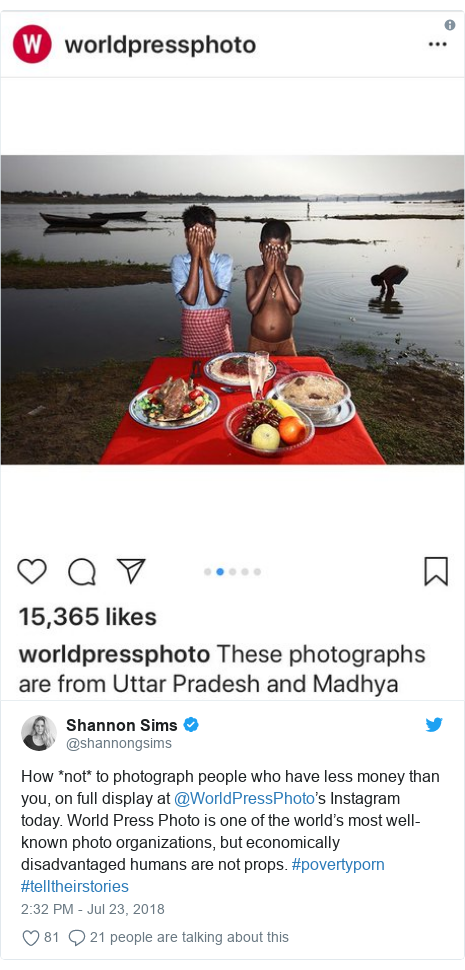 Twitter post by @shannongsims: How *not* to photograph people who have less money than you, on full display at @WorldPressPhoto's Instagram today. World Press Photo is one of the world's most well-known photo organizations, but economically disadvantaged humans are not props. #povertyporn #telltheirstories