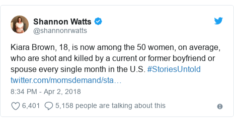 Twitter post by @shannonrwatts: Kiara Brown, 18, is now among the 50 women, on average, who are shot and killed by a current or former boyfriend or spouse every single month in the U.S. #StoriesUntold