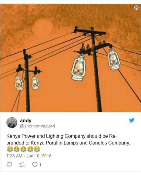 Ujumbe wa Twitter wa @shenkomiaziz44: Kenya Power and Lighting Company should be Re-branded to Kenya Paraffin Lamps and Candles Company.😂😂😂😂😂
