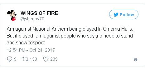 Twitter post by @shenoy70: Am against National Anthem being played In Cinema Halls. But if played ,am against people who say ,no need to stand and show respect