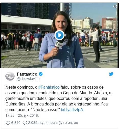 """Twitter post by @showdavida: Neste domingo, o #Fantástico falou sobre os casos de assédio que tem acontecido na Copa do Mundo. Abaixo, a gente mostra um deles, que ocorreu com a repórter Júlia Guimarães. A bronca dada por ela ao engraçadinho, fica como recado  """"Não faça isso!"""""""