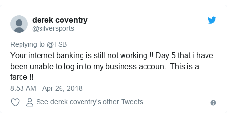 Twitter post by @silversports: Your internet banking is still not working !! Day 5 that i have been unable to log in to my business account. This is a farce !!