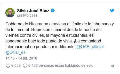 Publicación de Twitter por @silviojbaez: Gobierno de Nicaragua atraviesa el límite de lo inhumano y de lo inmoral. Represión criminal desde la noche del viernes contra civiles, la mayoría estudiantes, es condenable bajo todo punto de vista. ¡La comunidad internacional no puede ser indiferente! @OAS_official @ONU_es