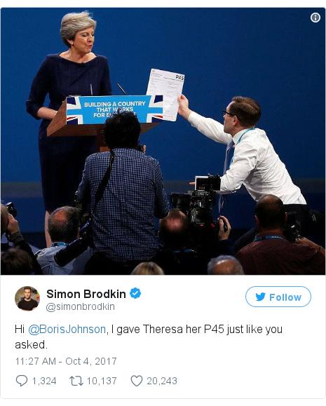 Twitter post by @simonbrodkin: Hi @BorisJohnson, I gave Theresa her P45 just like you asked. pic.twitter.com/gzW0UluDMv