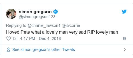 Twitter post by @simongregson123: I loved Pete what a lovely man very sad RIP lovely man