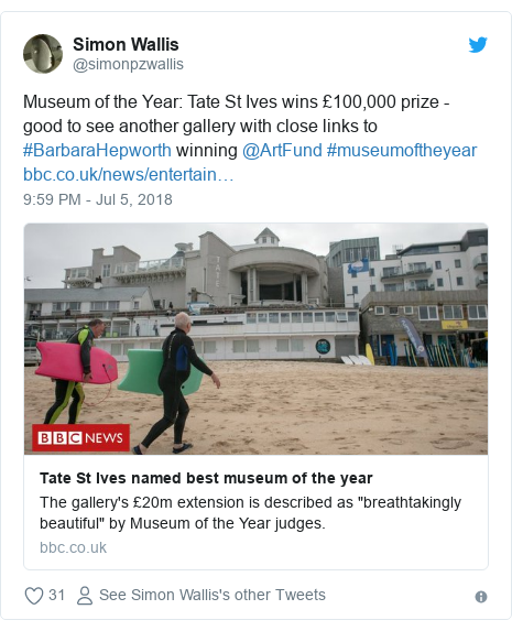 Twitter post by @simonpzwallis: Museum of the Year  Tate St Ives wins £100,000 prize - good to see another gallery with close links to #BarbaraHepworth winning @ArtFund #museumoftheyear