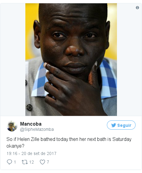 Twitter post de @SipheMazomba: So if Helen Zille bathed today then her next bath is Saturday okanye? pic.twitter.com/lwLozumTnF