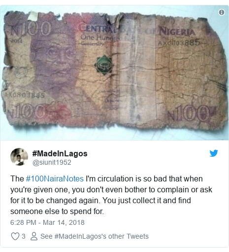 Twitter post by @siunit1952: The #100NairaNotes I'm circulation is so bad that when you're given one, you don't even bother to complain or ask for it to be changed again. You just collect it and find someone else to spend for.
