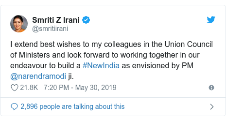 Twitter හි @smritiirani කළ පළකිරීම: I extend best wishes to my colleagues in the Union Council of Ministers and look forward to working together in our endeavour to build a #NewIndia as envisioned by PM @narendramodi ji.
