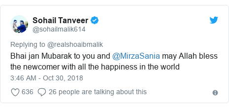 Twitter post by @sohailmalik614: Bhai jan Mubarak to you and @MirzaSania may Allah bless the newcomer with all the happiness in the world