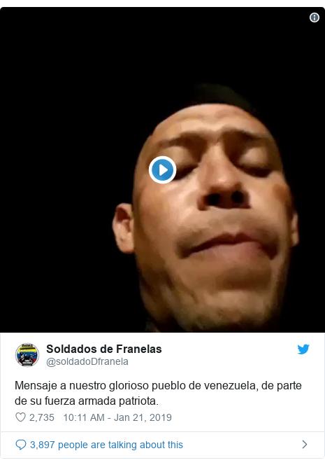 Twitter post by @soldadoDfranela: Mensaje a nuestro glorioso pueblo de venezuela, de parte de su fuerza armada patriota.