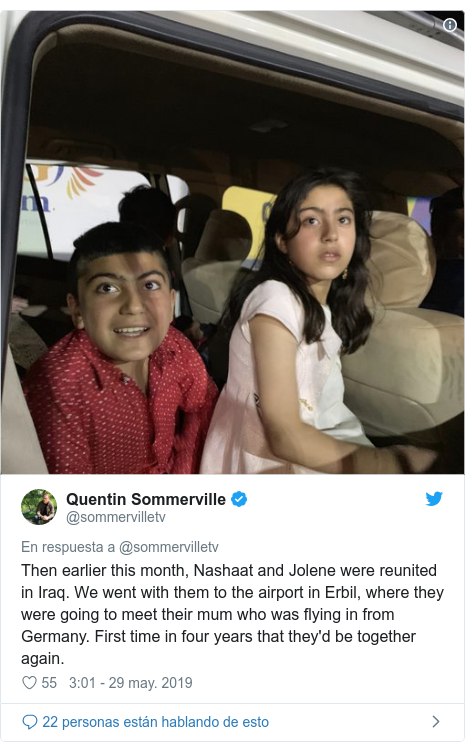 Publicación de Twitter por @sommervilletv: Then earlier this month, Nashaat and Jolene were reunited in Iraq. We went with them to the airport in Erbil, where they were going to meet their mum who was flying in from Germany. First time in four years that they'd be together again.