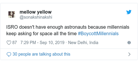 Twitter post by @sonakshinakshi: ISRO doesn't have enough astronauts because millennials keep asking for space all the time #BoycottMillennials