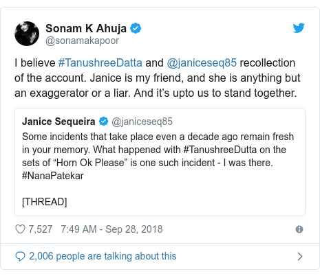 Twitter post by @sonamakapoor: I believe #TanushreeDatta and @janiceseq85 recollection of the account. Janice is my friend, and she is anything but an exaggerator or a liar. And it's upto us to stand together.