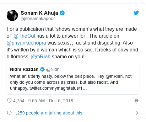 "Twitter post by @sonamakapoor: For a publication that ""shows women's what they are made of"" @TheCut has a lot to answer for . The article on @priyankachopra was sexist , racist and disgusting. Also it's written by a woman which is so sad. It reeks of envy and bitterness. @mRiah shame on you!"