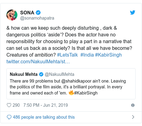Twitter post by @sonamohapatra: & how can we keep such deeply disturbing , dark & dangerous politics 'aside'? Does the actor have no responsibility for choosing to play a part in a narrative that can set us back as a society? Is that all we have become? Creatures of ambition? #LetsTalk  #India #KabirSingh