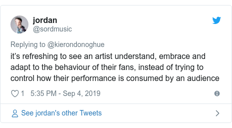 Twitter post by @sordmusic: it's refreshing to see an artist understand, embrace and adapt to the behaviour of their fans, instead of trying to control how their performance is consumed by an audience