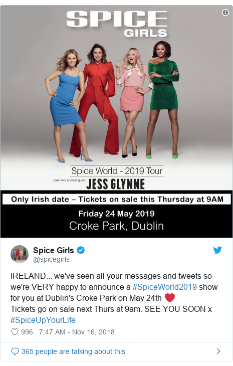 Twitter post by @spicegirls: IRELAND... we've seen all your messages and tweets so we're VERY happy to announce a #SpiceWorld2019 show for you at Dublin's Croke Park on May 24th ❤️ Tickets go on sale next Thurs at 9am. SEE YOU SOON x #SpiceUpYourLife