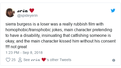 Twitter post by @spideyerin: sierra burgess is a loser was a really rubbish film with homophobic/transphobic jokes, main character pretending to have a disability, insinuating that catfishing someone is okay, and the main character kissed him without his consent !!!! not great