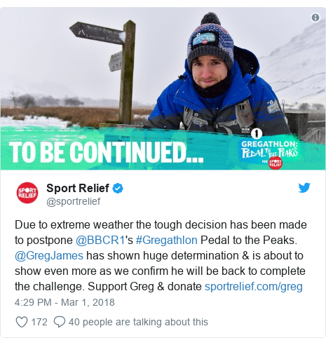 Twitter post by @sportrelief: Due to extreme weather the tough decision has been made to postpone @BBCR1's #Gregathlon Pedal to the Peaks. @GregJames has shown huge determination & is about to show even more as we confirm he will be back to complete the challenge. Support Greg & donate