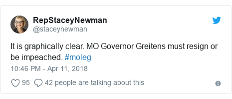 Twitter post by @staceynewman: It is graphically clear. MO Governor Greitens must resign or be impeached. #moleg