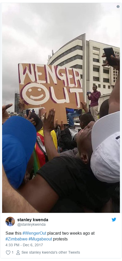Twitter post by @stanleykwenda: Saw this #WengerOut placard two weeks ago at #Zimbabwe #Mugabeout protests