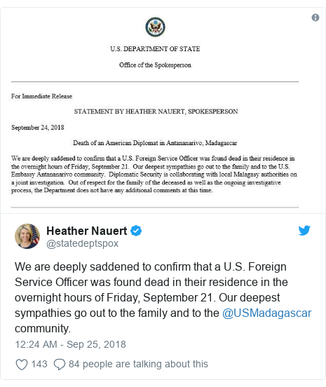 Twitter post by @statedeptspox: We are deeply saddened to confirm that a U.S. Foreign Service Officer was found dead in their residence in the overnight hours of Friday, September 21. Our deepest sympathies go out to the family and to the @USMadagascar community.