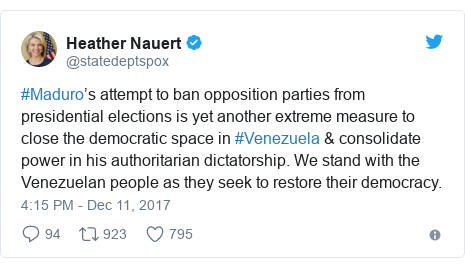 Twitter post by @statedeptspox: #Maduro's attempt to ban opposition parties from presidential elections is yet another extreme measure to close the democratic space in #Venezuela & consolidate power in his authoritarian dictatorship. We stand with the Venezuelan people as they seek to restore their democracy.