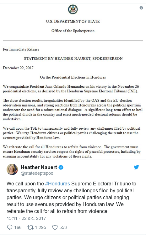 Publicación de Twitter por @statedeptspox: We call upon the #Honduras Supreme Electoral Tribune to transparently, fully review any challenges filed by political parties. We urge citizens or political parties challenging result to use avenues provided by Honduran law. We reiterate the call for all to refrain from violence.