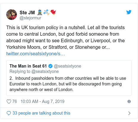 Twitter post by @stejormur: This is UK tourism policy in a nutshell. Let all the tourists come to central London, but god forbid someone from abroad might want to see Edinburgh, or Liverpool, or the Yorkshire Moors, or Stratford, or Stonehenge or...