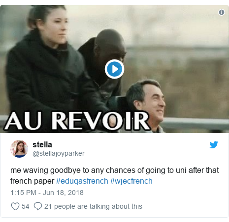 Twitter post by @stellajoyparker: me waving goodbye to any chances of going to uni after that french paper #eduqasfrench #wjecfrench