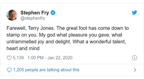 Twitter post by @stephenfry: Farewell, Terry Jones. The great foot has come down to stamp on you. My god what pleasure you gave, what untrammelled joy and delight. What a wonderful talent, heart and mind