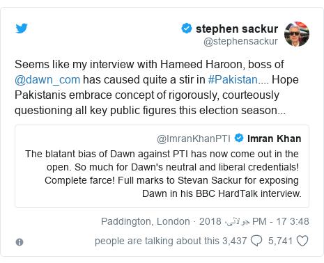 ٹوئٹر پوسٹس @stephensackur کے حساب سے: Seems like my interview with Hameed Haroon, boss of @dawn_com has caused quite a stir in #Pakistan.... Hope Pakistanis embrace concept of rigorously, courteously questioning all key public figures this election season...