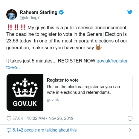 Twitter post by @sterling7: ‼‼‼ My guys this is a public service announcement.The deadline to register to vote in the General Election is 23 59 today! In one of the most important elections of our generation, make sure you have your say 🤟🏾It takes just 5 minutes... REGISTER NOW