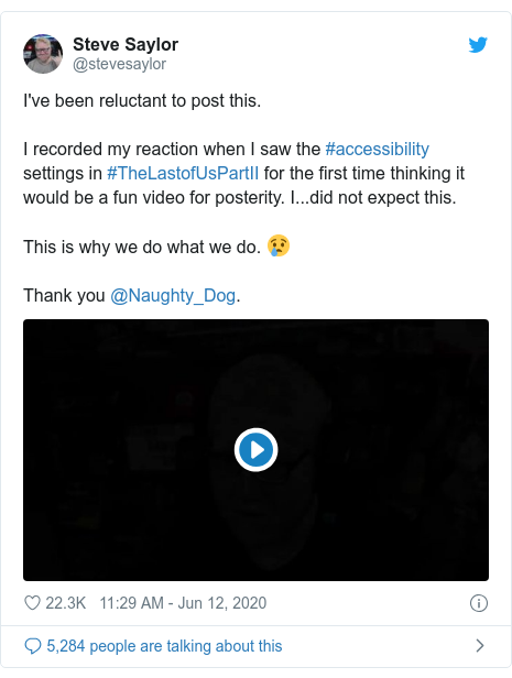 Twitter post by @stevesaylor: I've been reluctant to post this.I recorded my reaction when I saw the #accessibility settings in #TheLastofUsPartII for the first time thinking it would be a fun video for posterity. I...did not expect this.This is why we do what we do. 😢Thank you @Naughty_Dog.