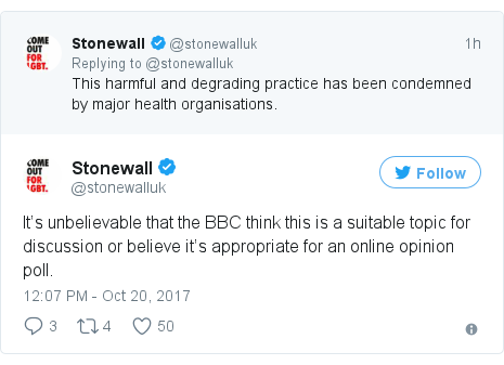 Twitter post by @stonewalluk: It's unbelievable that the BBC think this is a suitable topic for discussion or believe it's appropriate for an online opinion poll.