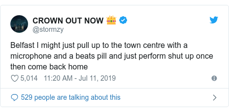Twitter post by @stormzy: Belfast I might just pull up to the town centre with a microphone and a beats pill and just perform shut up once then come back home