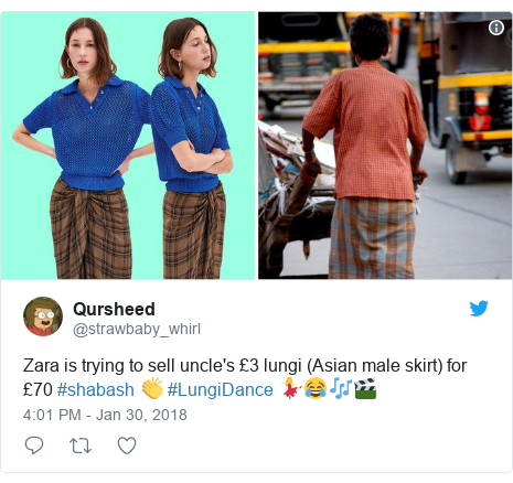 Twitter post by @strawbaby_whirl: Zara is trying to sell uncle's £3 lungi (Asian male skirt) for £70 #shabash 👏 #LungiDance 💃😂🎶🎬